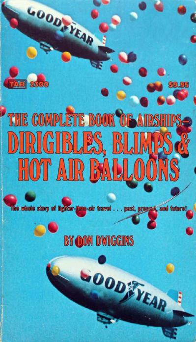 The Complete Book of Airships  Dirigibles Blimps & Hot Air Balloons