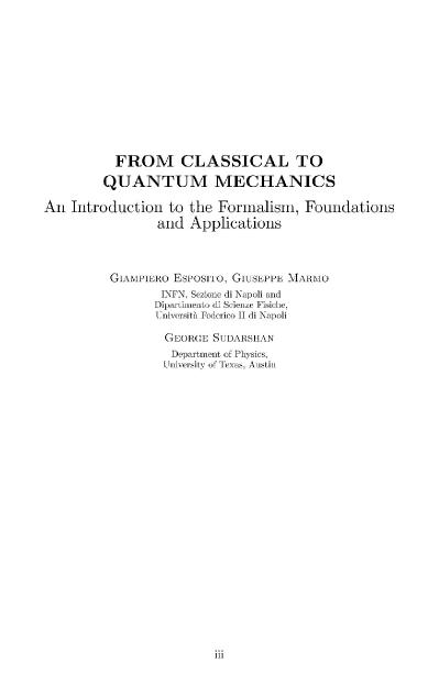 From Classical to Quantum Mechanics An Introduction to the Formalism, Foundations...