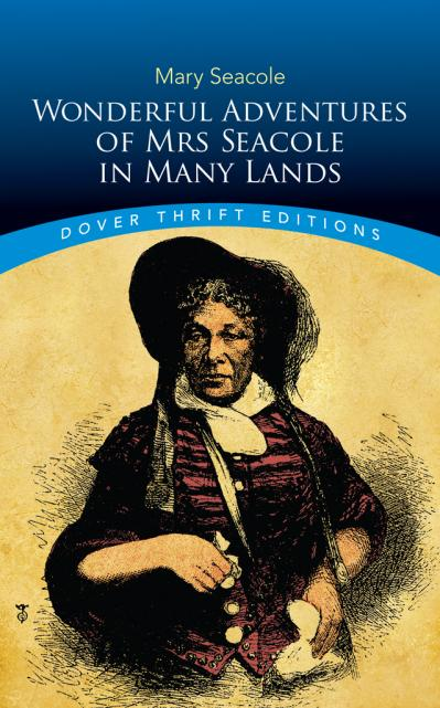 Wonderful Adventures of Mrs Seacole in Many Lands (Dover Thrift Editions)
