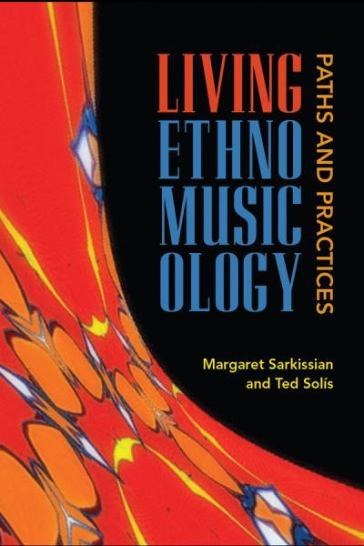 Living Ethnomusicology Paths and Practices Paths and Practices