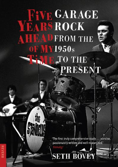 Five Years Ahead of My Time Garage Rock from the 1950s to the Present (Reverb)