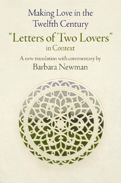 Making Love in the Twelfth Century Letters of Two Lovers