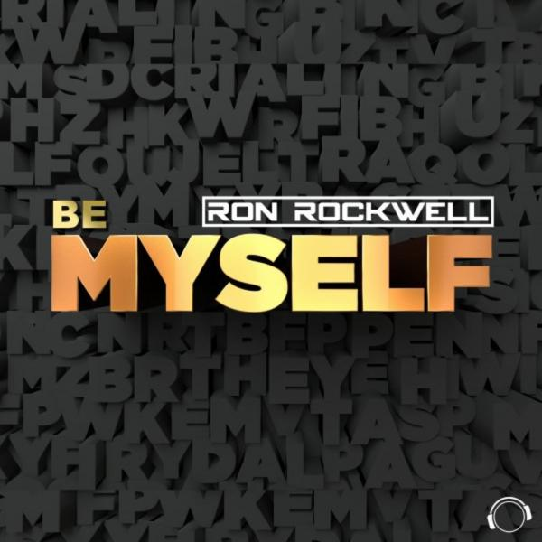 Ron Rockwell   Be Myself  (2019) Justify