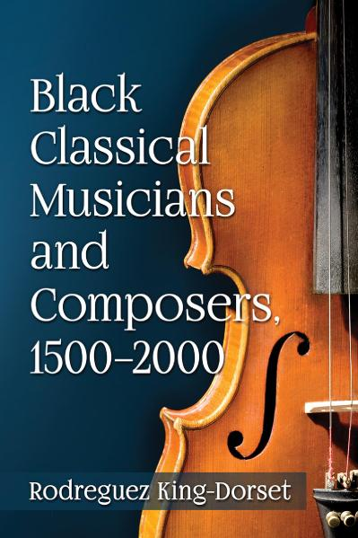 Black Classical Musicians and Composers, 1500 (2000)