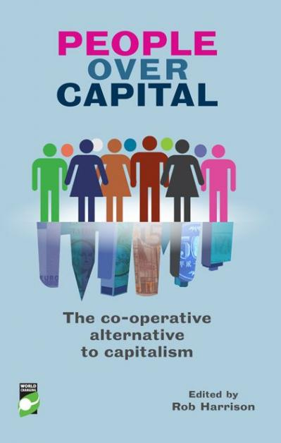 People Over Capital The Co operative Alternative to Capitalism