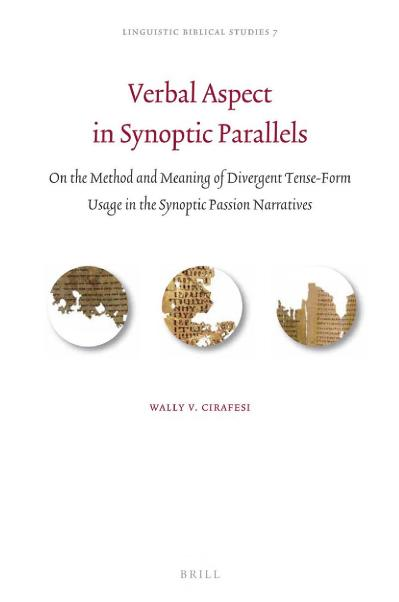 Verbal Aspect in Synoptic Parallels On the Method and Meaning of Divergent Tense ...
