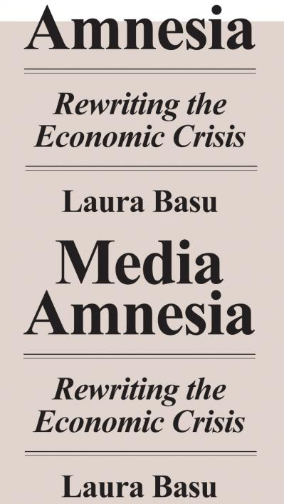 Media Amnesia Rewriting the Economic Crisis