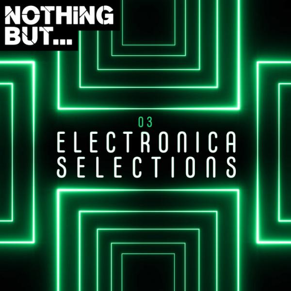 Va Nothing But Electronica Selections Vol 03 Nbes003  (2019) Bf
