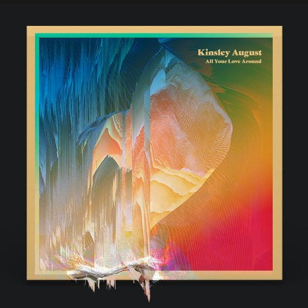 Kinsley August All Your Love Around  (2019) Fih